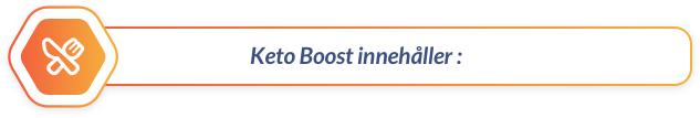 Keto Boost innehåller: